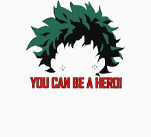 You can be a hero! Unisex T-Shirt