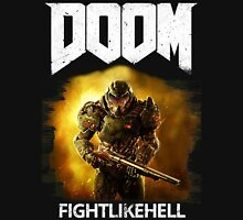 Doom : Fight Like Hell Unisex T-Shirt
