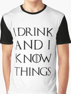 "Game of Thrones - ""I Drink and I Know Things"" Graphic T-Shirt"