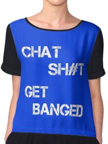 Chat Sh#t Get Banged Chiffon Top