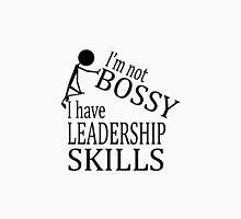 I'm Not Bossy | I Have Leadership Skills Unisex T-Shirt