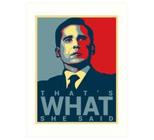 Michael Scott - That's What She Said Art Print