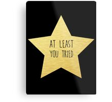 "Gold Star ""You Tried"" Sticker and more Metal Print"