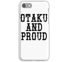 Otaku and Proud iPhone Case/Skin