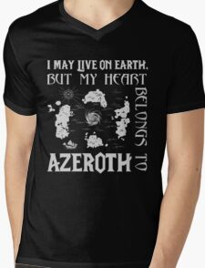 I may live on Earth but my heart belongs to Azeroth Mens V-Neck T-Shirt