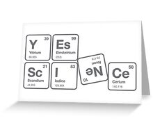 Yes, Science! Greeting Card