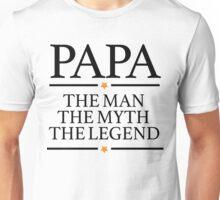 Papa Man Myth Legend Unisex T-Shirt