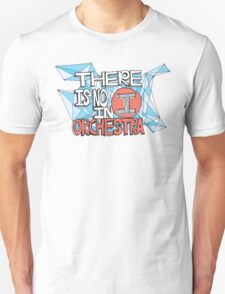 There's no I in Orchestra Unisex T-Shirt