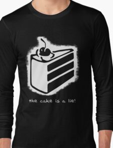 the cake is a lie! Long Sleeve T-Shirt