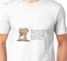 Hamsters gonna hamst - Illustration (v2) Unisex T-Shirt