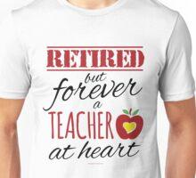 Retired Teacher Unisex T-Shirt
