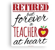 Retired Teacher Canvas Print