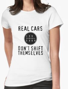 Real Cars Don't Shift Themselves Womens Fitted T-Shirt