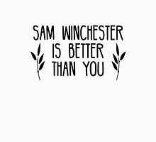 Sam Winchester is Better Than You Unisex T-Shirt