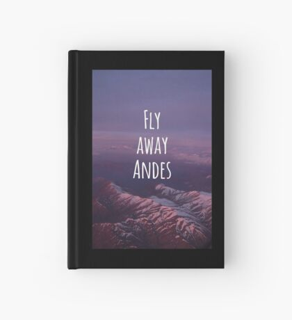 Fly away... Andes! Patagonia Hardcover Journal