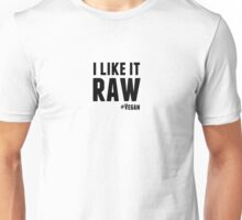 I Like it Raw Unisex T-Shirt
