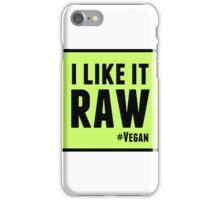 I Like it Raw iPhone Case/Skin