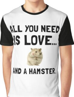 Love And A Hamster Graphic T-Shirt