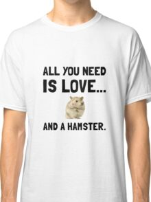 Love And A Hamster Classic T-Shirt