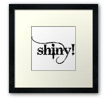 shiny! Framed Print