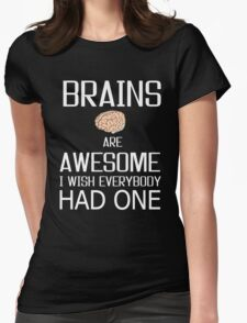 Brains and awesome quote Womens Fitted T-Shirt