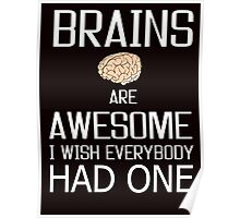 Brains and awesome quote Poster