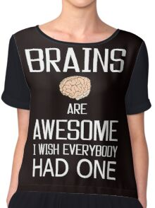 Brains and awesome quote Chiffon Top