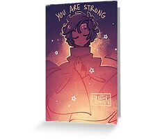 You are Strong Greeting Card