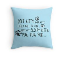 Soft Kitty Song Throw Pillow