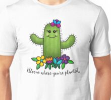 Bloom Where You're Planted Unisex T-Shirt