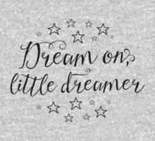 Dream on, little dreamer Kids Tee