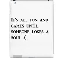 It's all fun and games iPad Case/Skin