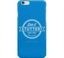 The Office Dunder Mifflin Stanley Hudson Quote - Did I Stutter? iPhone Case/Skin