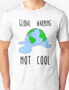 Global warming - not cool Unisex T-Shirt