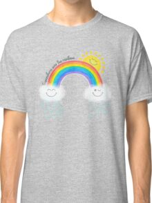Somewhere over the rainbow... Classic T-Shirt