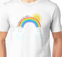 Somewhere over the rainbow... Unisex T-Shirt