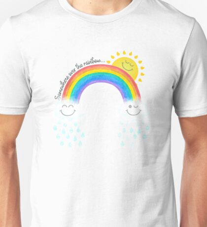 Somewhere over the rainbow... Unisex T-Shirt