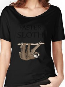 Faster Sloth, funny Women's Relaxed Fit T-Shirt