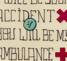 ambulance lyrics for tv on the radio Sticker