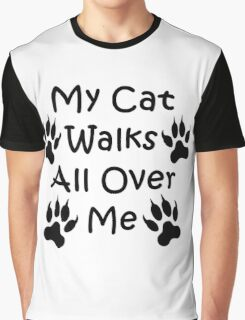 My Cat Walks All Over Me Graphic T-Shirt