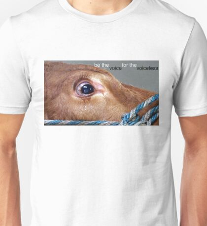 Be The Voice For The Voiceless Unisex T-Shirt