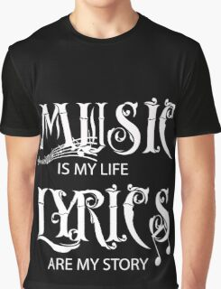 Music is my life 2 Graphic T-Shirt
