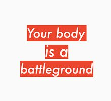 Your body is a battleground  Unisex T-Shirt