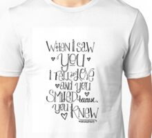 Shakespeare quote When I saw you I fell in love and you smiled because you knew Unisex T-Shirt
