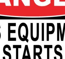 Danger - This Equipment Starts Automatically Sticker