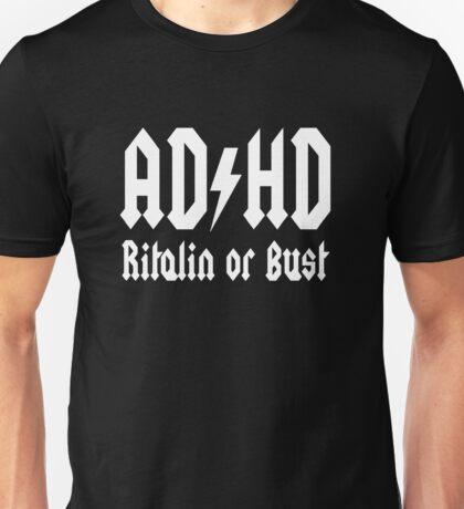 ADHD: Ritalin or Bust Unisex T-Shirt