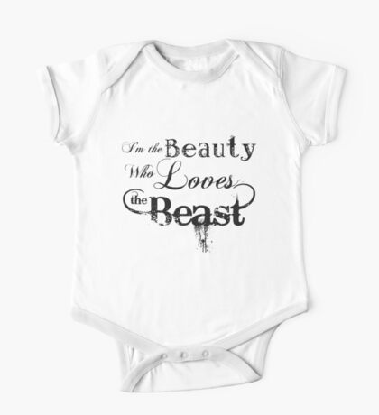 I'm the Beauty who Loves the Beast One Piece - Short Sleeve