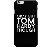 Tom Hardy - White Text iPhone Case/Skin