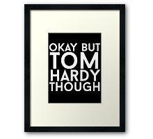 Tom Hardy - White Text Framed Print