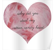 """""""Why Did You Steal My Cotton Candy Heart"""" Poster"""